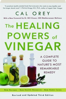 THE HEALING POWERS OF VINEGAR, REVISED THIRD EDITION: A Complete Guide to Nature's Most Remarkable Remedy