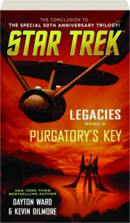 <I>STAR TREK</I> LEGACIES: Book 3--Purgatory's Key