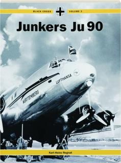 JUNKERS JU 90, VOLUME 3: Black Cross
