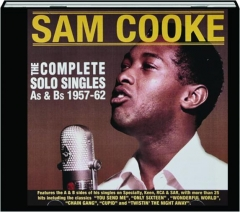 SAM COOKE: The Complete Solo Singles As & Bs, 1957-62
