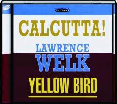 LAWRENCE WELK: Calcutta! / Yellow Bird