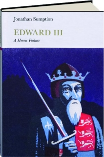 EDWARD III: A Heroic Failure
