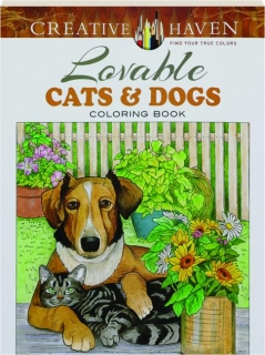 LOVABLE CATS & DOGS COLORING BOOK: Creative Haven