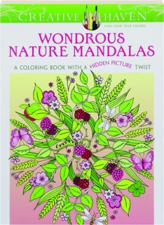 WONDROUS NATURE MANDALAS: A Coloring Book with a Hidden Picture Twist--Creative Haven