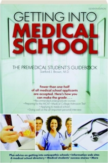 GETTING INTO MEDICAL SCHOOL, ELEVENTH EDITION