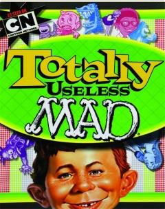 TOTALLY USELESS <I>MAD</I>