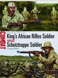 KING'S AFRICAN RIFLES SOLDIER VERSUS SCHUTZTRUPPE SOLDIER--EAST AFRICA 1917-18: Combat 20