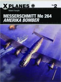 MESSERSCHMITT ME 264 AMERIKA BOMBER: X Planes No. 2
