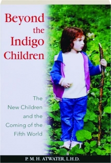 BEYOND THE INDIGO CHILDREN: The New Children and the Coming of the Fifth World