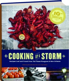 COOKING UP A STORM: Recipes Lost and Found from <I>The Times-Picayune</I> of New Orleans