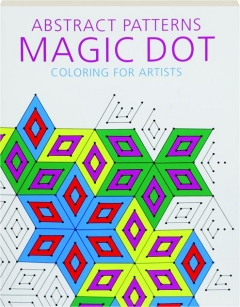 ABSTRACT PATTERNS: Magic Dot Coloring for Artists