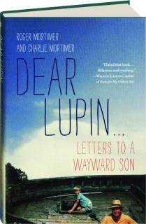 DEAR LUPIN: Letters to a Wayward Son