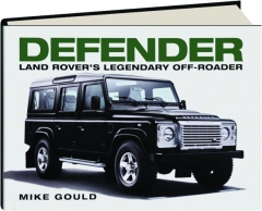 DEFENDER: Land Rover's Legendary Off-Roader