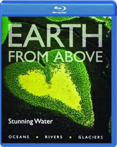 STUNNING WATER: Earth from Above