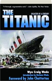 THE <I>TITANIC:</I> Disaster of a Century
