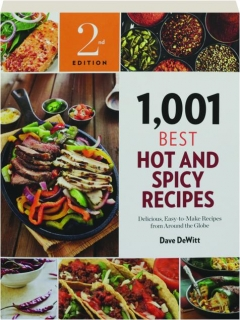 1,001 BEST HOT AND SPICY RECIPES, 2ND EDITION