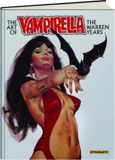 THE ART OF <I>VAMPIRELLA:</I> The Warren Years