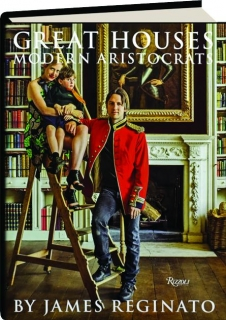 GREAT HOUSES: Modern Aristocrats