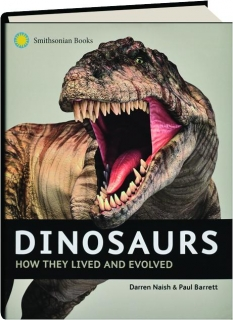 DINOSAURS: How the Lived and Evolved