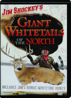 JIM SHOCKEY'S GIANT WHITETAILS OF THE NORTH