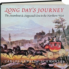 LONG DAY'S JOURNEY: The Steamboat & Stagecoach Era in the Northern West