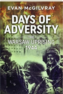 DAYS OF ADVERSITY: The Warsaw Uprising 1944