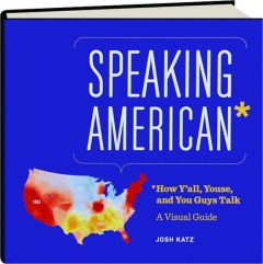 SPEAKING AMERICAN: A Visual Guide