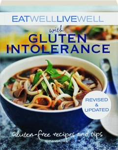 EAT WELL LIVE WELL WITH GLUTEN INTOLERANCE, REVISED