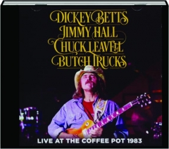 BETTS, HALL, LEAVELL AND TRUCKS: Live at the Coffee Pot 1983