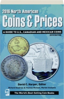 2016 NORTH AMERICAN COINS & PRICES, 25TH EDITION