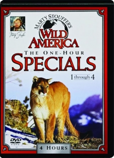MARTY STOUFFER'S WILD AMERICA THE ONE-HOUR SPECIALS 1-4