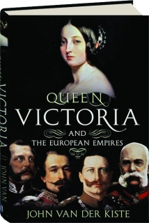 QUEEN VICTORIA AND THE EUROPEAN EMPIRES