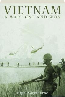 VIETNAM: A War Lost and Won