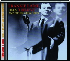 FRANKIE LAINE: Sings 'I Believe' and Other Great Hits