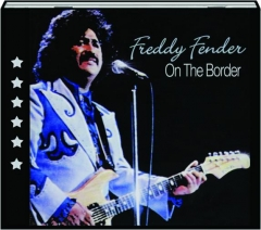 FREDDY FENDER: On the Border
