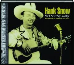 HANK SNOW: We'll Never Say Goodbye