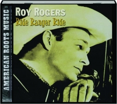 ROY ROGERS: Ride Ranger Ride