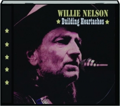 WILLIE NELSON: Building Heartaches