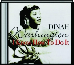 DINAH WASHINGTON: I Know How to Do It