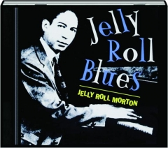 JELLY ROLL MORTON: Jelly Roll Blues