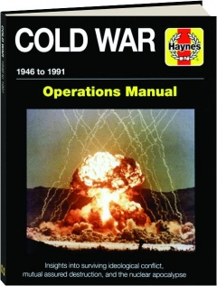 COLD WAR 1946 to 1991: Operations Manual