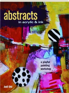ABSTRACTS IN ACRYLIC & INK: A Playful Painting Workshop