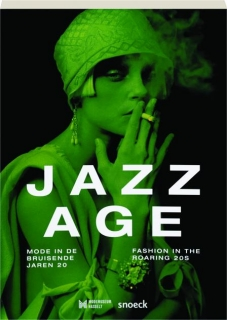 JAZZ AGE: Fashion in the Roaring 20s