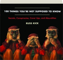 100 THINGS YOU'RE NOT SUPPOSED TO KNOW