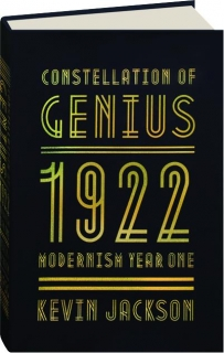 CONSTELLATION OF GENIUS: 1922--Modernism Year One