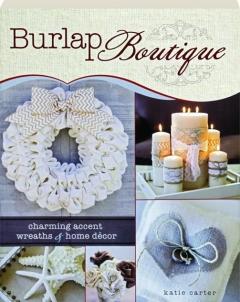 BURLAP BOUTIQUE: Charming Accent Wreaths & Home Decor