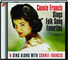 CONNIE FRANCIS SINGS FOLK SONG FAVORITES / SING ALONG WITH CONNIE FRANCIS