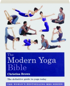 THE MODERN YOGA BIBLE