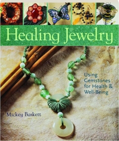 HEALING JEWELRY: Using Gemstones for Health & Well-Being