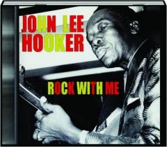 JOHN LEE HOOKER: Rock with Me